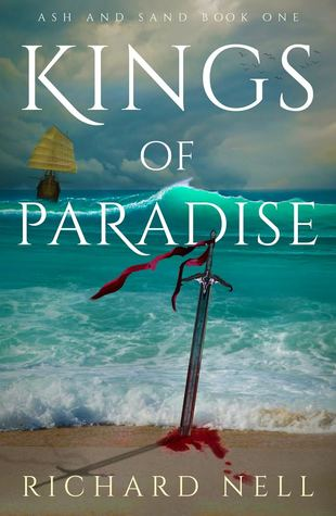 [PDF] [EPUB] Kings of Paradise (Ash and Sand #1) Download by Richard Nell