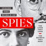 [PDF] [EPUB] LIFE Inside the World of Spies: The Lives They Lead. The Secrets They Keep. Download