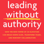 [PDF] [EPUB] Leading Without Authority: How Every One of Us Can Build Trust, Create Candor, Energize Our Teams, and Make a Difference Download