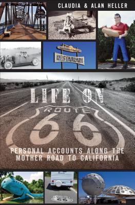 [PDF] [EPUB] Life on Route 66: Personal Accounts Along the Mother Road to California Download by Claudia Heller