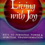 [PDF] Living with Joy: Keys to Personal Power and Spiritual Transformation Download