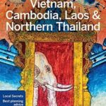 [PDF] [EPUB] Lonely Planet Vietnam, Cambodia, Laos and Northern Thailand (Travel Guide) Download