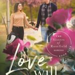 [PDF] [EPUB] Love Will Prevail (The Sisters of Rosefield #5) Download