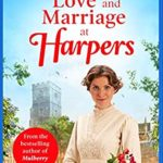 [PDF] [EPUB] Love and Marriage at Harpers: A heartwarming saga from bestseller Rosie Clarke (Welcome To Harpers Emporium Book 2) Download