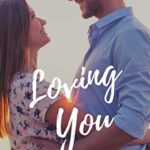 [PDF] [EPUB] Loving You: A Small Town Second Chance Romance (Connor Brothers Book 2) Download