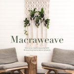 [PDF] [EPUB] Macraweave: Macrame Meets Weaving with 18 Stunning Home Decor Projects Download
