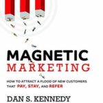 [PDF] [EPUB] Magnetic Marketing: How To Attract A Flood Of New Customers That Pay, Stay, and Refer Download
