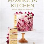 [PDF] [EPUB] Magnolia Kitchen: Inspired Baking with Personality Download