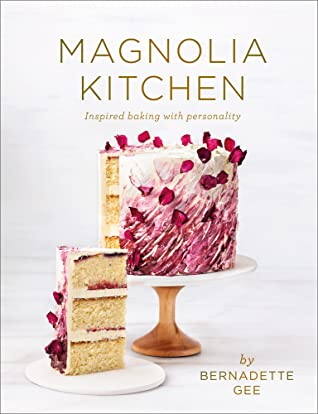 [PDF] [EPUB] Magnolia Kitchen: Inspired Baking with Personality Download by Bernadette Gee
