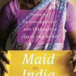 [PDF] [EPUB] Maid in India: Stories of Inequality and Opportunity Inside Our Homes Download