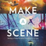 [PDF] [EPUB] Make a Scene Revised and Expanded Edition: Writing a Powerful Story One Scene at a Time Download