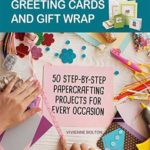 [PDF] [EPUB] Making Your Own Greeting Cards and Gift Wrap: More Than 50 Step-By-Step Papercrafting Projects for Every Occasion Download