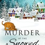 [PDF] [EPUB] Murder at the Snowed Inn: A Cozy Winter Murder Mystery (Claire Andersen Murder for All Seasons Cozy Mystery Series Book 1) Download