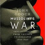 [PDF] [EPUB] Mussolini's War: Fascist Italy from Triumph to Collapse, 1935-1943 Download