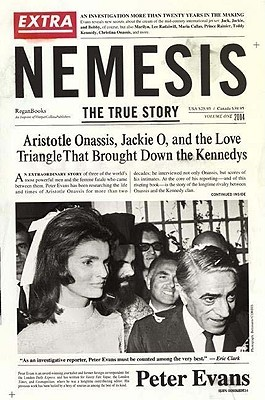 [PDF] [EPUB] Nemesis: The True Story of Aristotle Onassis, Jackie O, and the Love Triangle That Brought Down the Kennedys Download by Peter  Evans