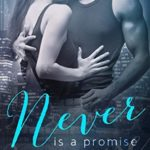 [PDF] [EPUB] Never is a Promise (Never #2) Download