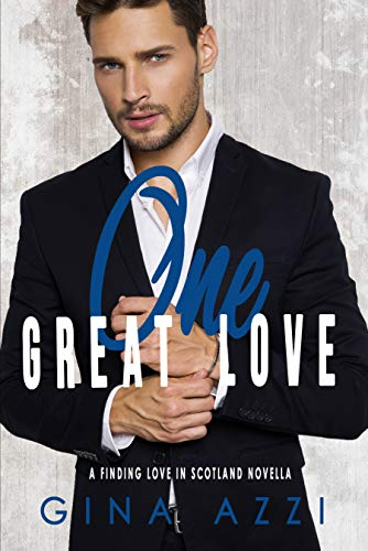 [PDF] [EPUB] One Great Love: A Second Chance Novella (Finding Love in Scotland) Download by Gina Azzi