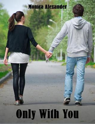 [PDF] [EPUB] Only With You Download by Monica Alexander