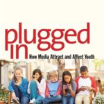 [PDF] [EPUB] Plugged In: How Media Attract and Affect Youth Download
