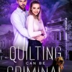 [PDF] [EPUB] Quilting Can Be Criminal: Book One of the Fiber Mavens Mysteries Download