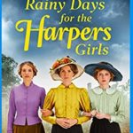 [PDF] [EPUB] Rainy Days for the Harpers Girls: A brand NEW saga from bestseller Rosie Clarke (Welcome To Harpers Emporium Book 3) Download
