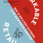 [PDF] [EPUB] Remarkable Retail: How to Win and Keep Customers in the Age of Digital Disruption Download