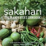 [PDF] [EPUB] Sakahari – the plant eaters cookbook: A recipe book for a plant based diet rooted in Indian vegetarian cooking Download