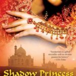 [PDF] [EPUB] Shadow Princess (Taj Mahal Trilogy, #3) Download