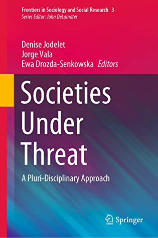 [PDF] [EPUB] Societies Under Threat: A Pluri-Disciplinary Approach (Frontiers in Sociology and Social Research Book 3) Download by Denise Jodelet