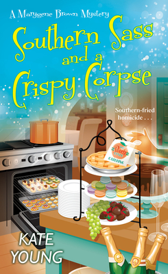 [PDF] [EPUB] Southern Sass and a Crispy Corpse (Marygene Brown Mystery #2) Download by Kate   Young