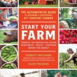 [PDF] [EPUB] Start Your Farm: The Authoritative Guide to Becoming a Sustainable Twenty-First-Century Farmer Download