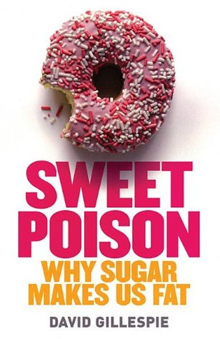 [PDF] [EPUB] Sweet Poison, Why Sugar Makes Us Fat Download by David  Gillespie