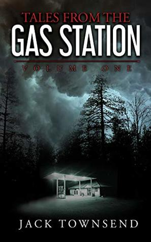 [PDF] [EPUB] Tales from the Gas Station: Volume One Download by Jack  Townsend