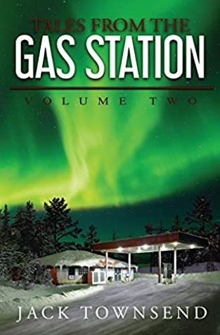 [PDF] [EPUB] Tales from the Gas Station: Volume Two Download by Jack  Townsend