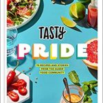 [PDF] [EPUB] Tasty Pride: 75 Recipes and Stories from the Queer Food Community Download