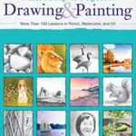 [PDF] [EPUB] The Absolute Beginner's Big Book of Drawing and Painting: More Than 100 Lessons in Pencil, Watercolor and Oil Download