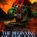[PDF] [EPUB] The Beginning of the End (Dragon Approved #11) Download