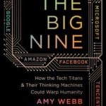 [PDF] [EPUB] The Big Nine: How the Tech Titans and Their Thinking Machines Could Warp Humanity Download