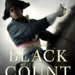 [PDF] [EPUB] The Black Count: Glory, Revolution, Betrayal, and the Real Count of Monte Cristo Download