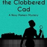 [PDF] [EPUB] The Case of the Clobbered Cad (Nosy Parkers Mysteries #2) Download