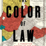 [PDF] [EPUB] The Color of Law: A Forgotten History of How Our Government Segregated America Download