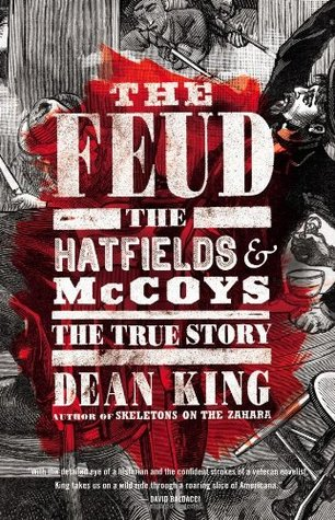[PDF] [EPUB] The Feud: The Hatfields and McCoys, The True Story Download by Dean King