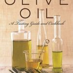 [PDF] [EPUB] The Flavors of Olive Oil: A Tasting Guide and Cookbook Download