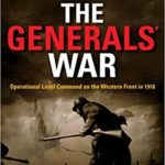 [PDF] [EPUB] The Generals' War: Operational Level Command on the Western Front in 1918 Download
