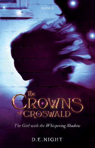 [PDF] [EPUB] The Girl with the Whispering Shadow (The Crowns of Croswald, #2) Download by D.E. Night