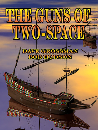[PDF] [EPUB] The Guns of Two-Space (Two-Space War, #2) Download by Dave Grossman