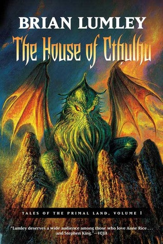 [PDF] [EPUB] The House of Cthulhu: Tales of the Primal Land Vol. 1 Download by Brian Lumley