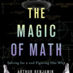 [PDF] [EPUB] The Magic of Math: Solving for X and Figuring Out Why Download