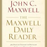 [PDF] [EPUB] The Maxwell Daily Reader: 365 Days of Insight to Develop the Leader Within You and Influence Those Around You Download