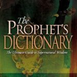 [PDF] [EPUB] The Prophet's Dictionary: The Ultimate Guide to Supernatural Wisdom Download